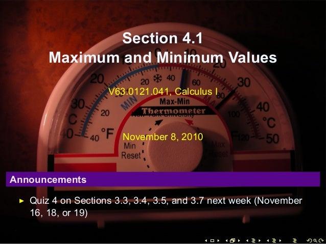 Section 4.1 Maximum and Minimum Values V63.0121.041, Calculus I New York University November 8, 2010 Announcements Quiz 4 ...