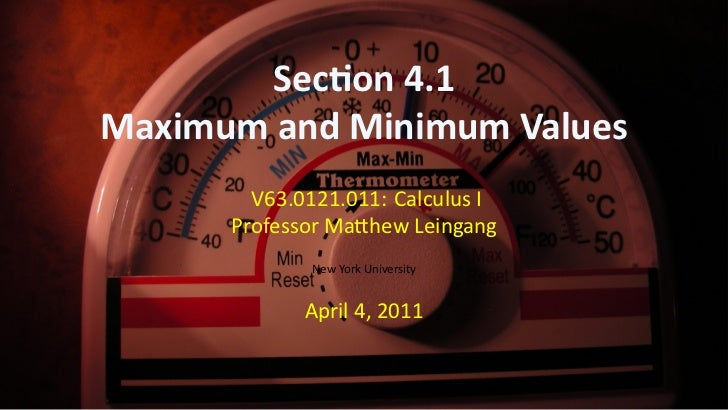 Sec on 4.1    Maximum and Minimum Values            V63.0121.011: Calculus I          Professor Ma hew Leingang           ...