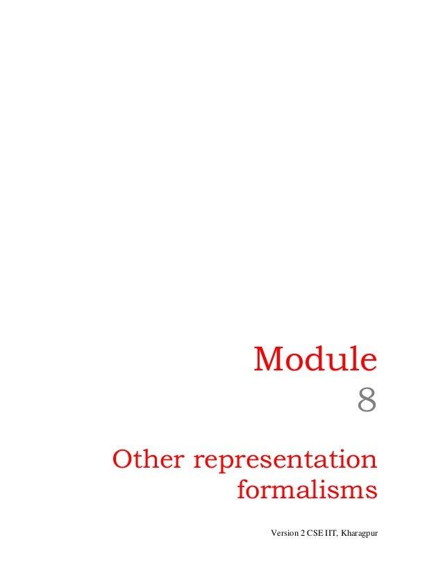 Module               8Other representation         formalisms           Version 2 CSE IIT, Kharagpur