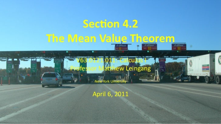 Sec on 4.2    The Mean Value Theorem          V63.0121.011: Calculus I        Professor Ma hew Leingang               New ...