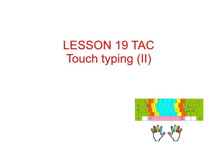 LESSON 19 TACTouch typing (II)