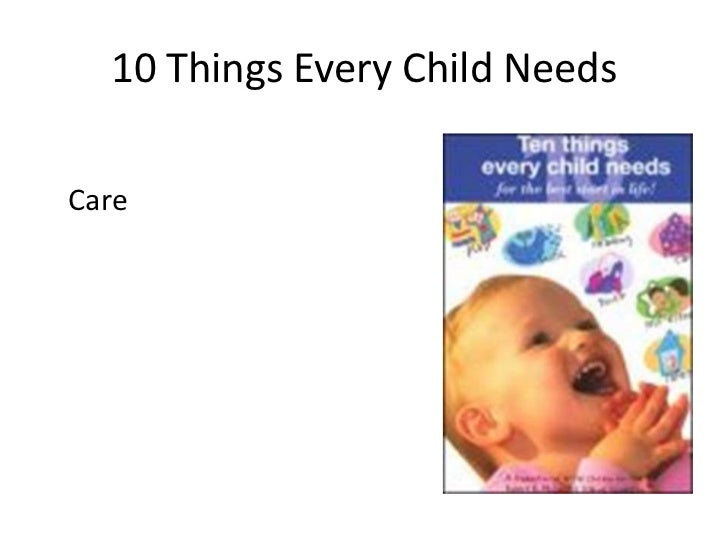 10 Things Every Child NeedsCare