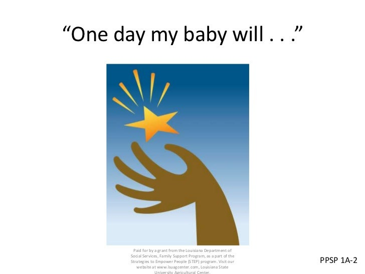 """""""One day my baby will . . .""""        Paid for by a grant from the Louisiana Department of       Social Services, Family Sup..."""