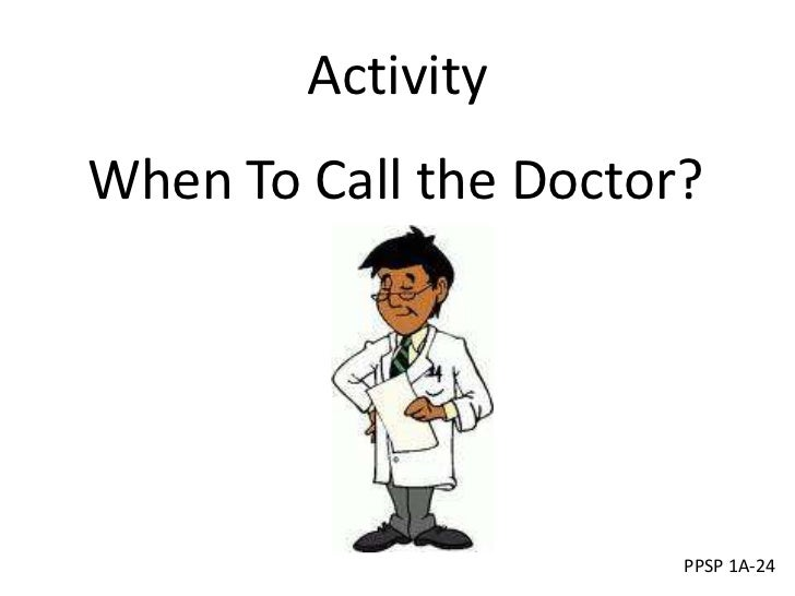 ActivityWhen To Call the Doctor?                       PPSP 1A-24