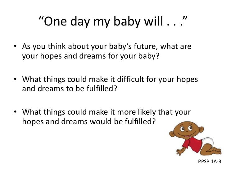 """""""One day my baby will . . .""""• As you think about your baby's future, what are  your hopes and dreams for your baby?• What ..."""