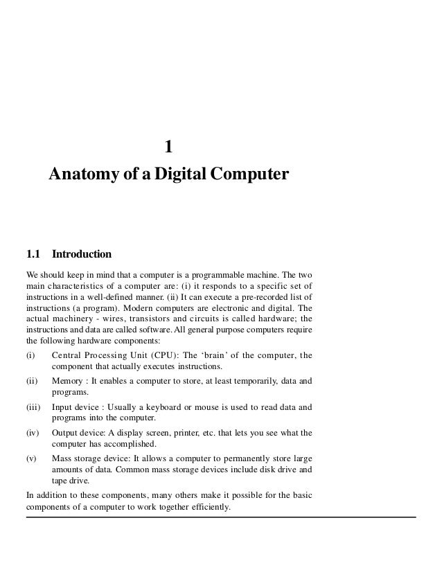 1 Anatomy of a Digital Computer  1.1 Introduction We should keep in mind that a computer is a programmable machine. The tw...