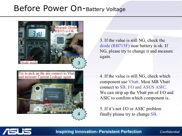 Before Power On-Battery Voltage 3 3. If the value is still NG, check the diode (RB715F) near battery is ok. If NG, please ...