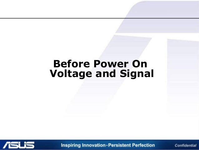 Before Power On Voltage and Signal