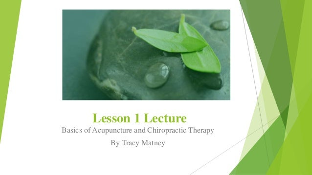 Lesson 1 Basics Of Acupuncture And Chiropractic Medicine1