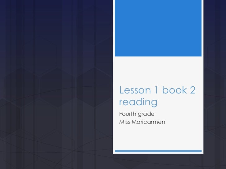 Lesson 1 book 2readingFourth gradeMiss Maricarmen