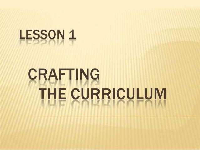 LESSON 1  CRAFTING THE CURRICULUM