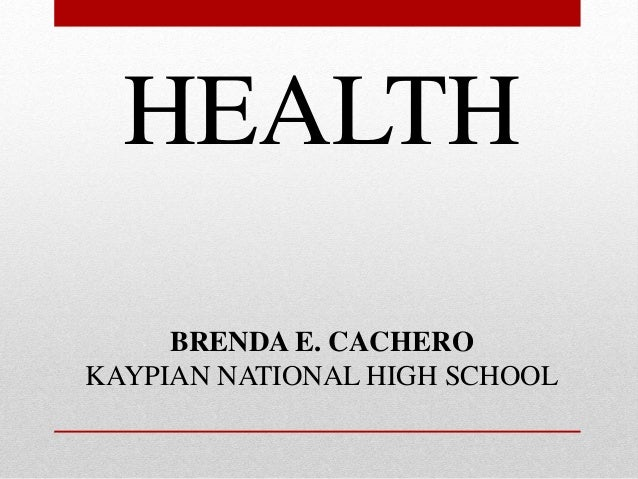 HEALTH BRENDA E. CACHERO KAYPIAN NATIONAL HIGH SCHOOL