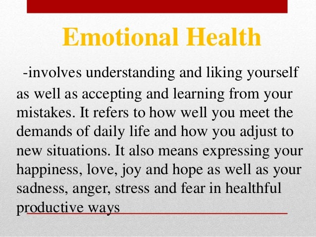 • Be aware of and accept one's strength and weaknesses • Handle stress and seek help, if needed • Develop strong communica...