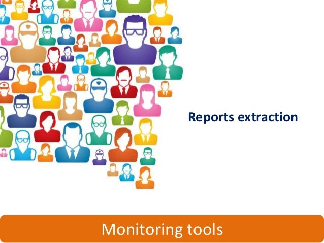 Reports extractionMonitoring tools