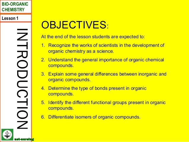 BIO-ORGANICCHEMISTRYLesson 1                    OBJECTIVES:    INTRODUCTION                    At the end of the lesson st...