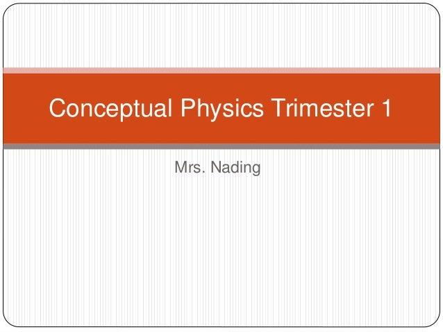 Conceptual Physics Trimester 1  Mrs. Nading