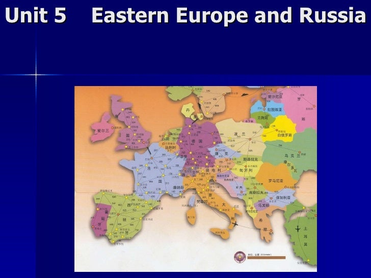 Unit 5  Eastern Europe and Russia