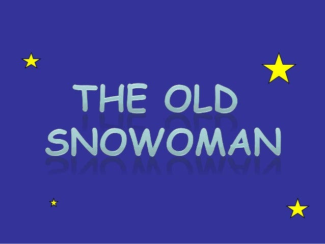 Lesson 1 term 2 the old snowoman