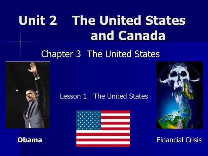 Unit 2  The United States    and Canada  Chapter 3  The United States  Lesson 1  The United States Obama  Financial Crisis