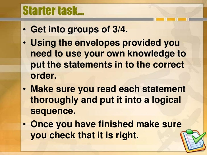 Starter task…• Get into groups of 3/4.• Using the envelopes provided you  need to use your own knowledge to  put the state...