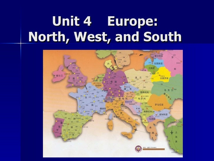 Unit 4  Europe:  North, West, and South