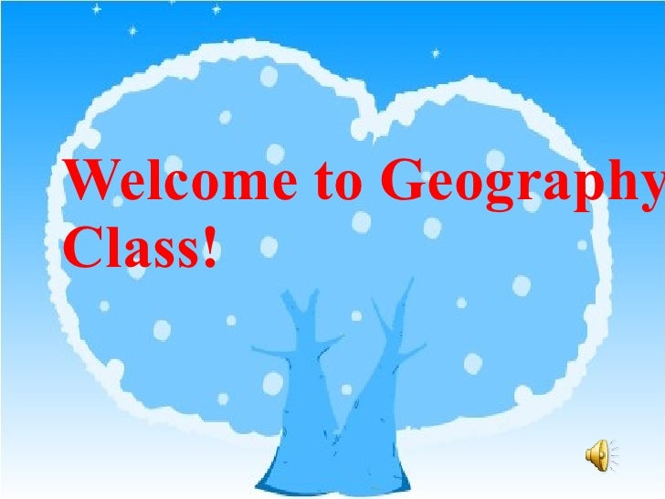 Welcome to Geography Class!