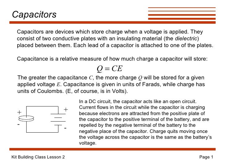 Capacitors + - + - In a DC circuit, the capacitor acts like an open circuit. Current flows in the circuit while the capaci...