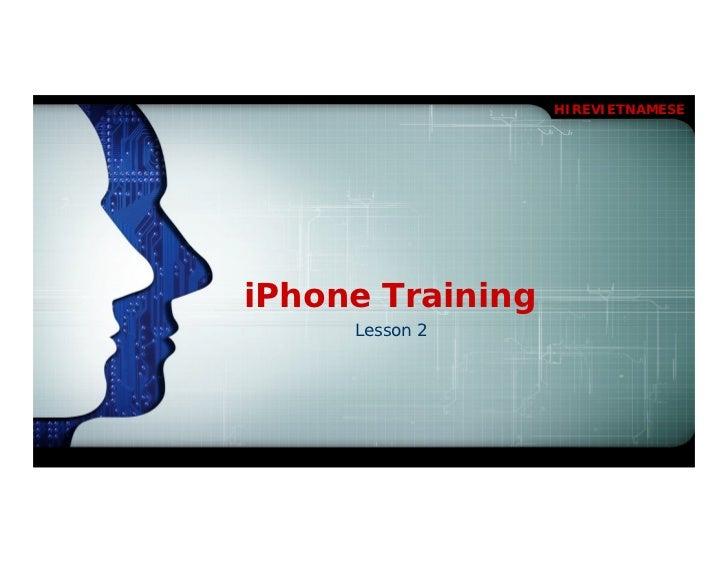 HIREVIETNAMESEiPhone Training     Lesson 2
