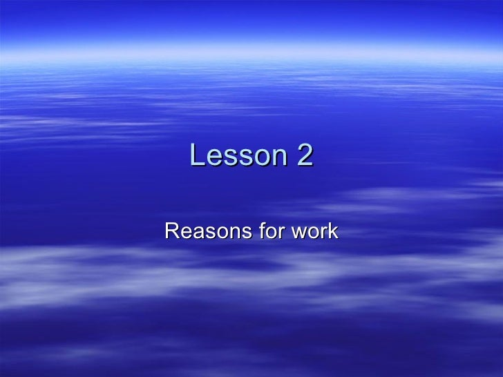 Lesson 2Reasons for work