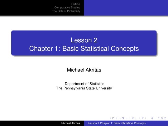 Outline        Comparative Studies       The Role of Probability             Lesson 2Chapter 1: Basic Statistical Concepts...