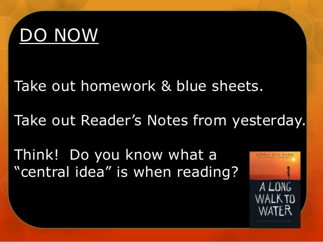 """DO NOW Take out homework & blue sheets. Take out Reader's Notes from yesterday. Think! Do you know what a """"central idea"""" i..."""