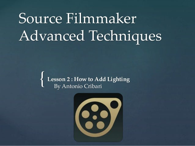 { Source Filmmaker Advanced Techniques Lesson 2 : How to Add Lighting By Antonio Cribari