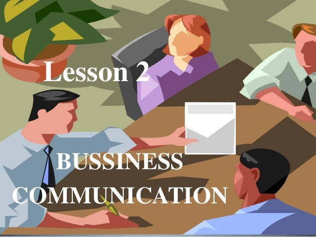 Lesson 2 BUSSINESS COMMUNICATION