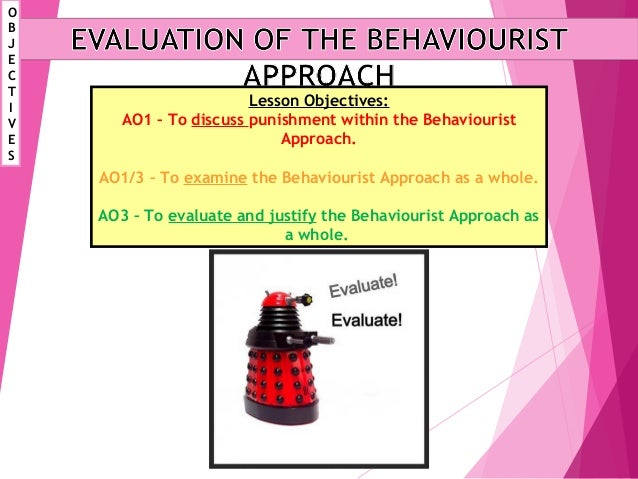 strengths of behavioural approach to psychopathology The behavioral approach explained: introduction to the branches of behaviorism in psychology, assumptions of the approach and an evaluation.