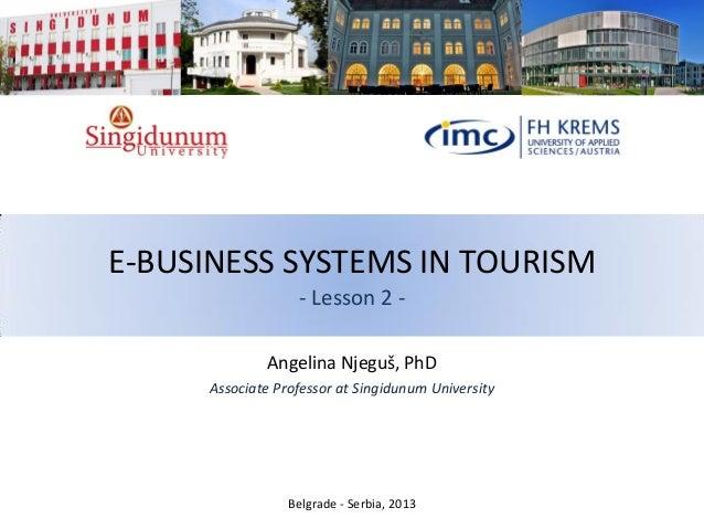 E-BUSINESS SYSTEMS IN TOURISM - Lesson 2 - Angelina Njeguš, PhD Associate Professor at Singidunum University Belgrade - Se...