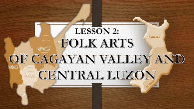 ARTS 1ST QUARTER Lesson 2 folk arts of cagayan valley and