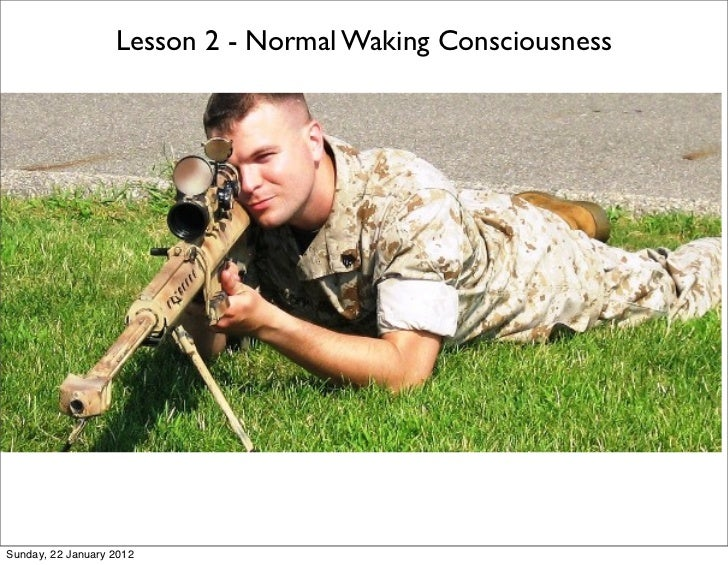 Lesson 2 - Normal Waking ConsciousnessSunday, 22 January 2012