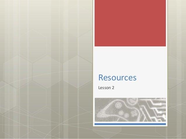 Resources Lesson 2