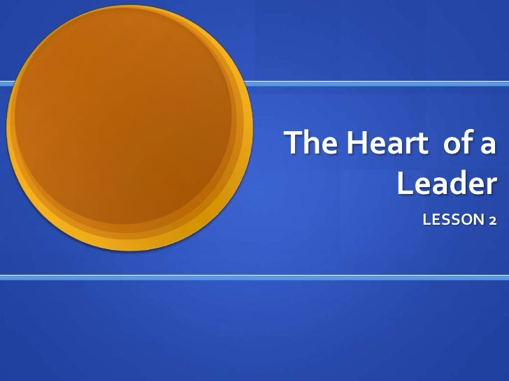 The Heart  of a Leader<br />LESSON 2 <br />
