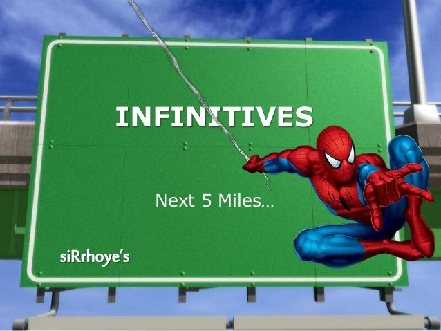 INFINITIVES Next 5 Miles…