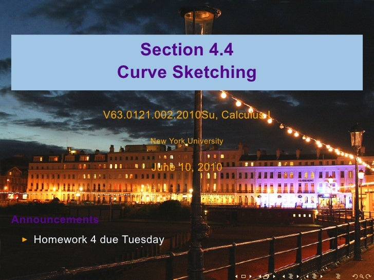 Section 4.4                   Curve Sketching                  V63.0121.002.2010Su, Calculus I                          Ne...
