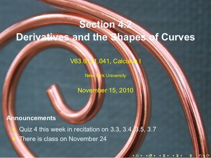 Section 4.2  Derivatives and the Shapes of Curves                      V63.0121.041, Calculus I                           ...