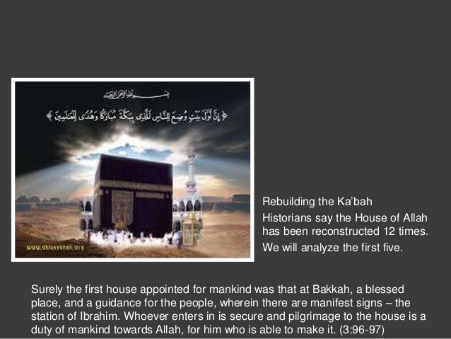 "Rebuilding the Ka""bah Historians say the House of Allah has been reconstructed 12 times. We will analyze the first five. S..."