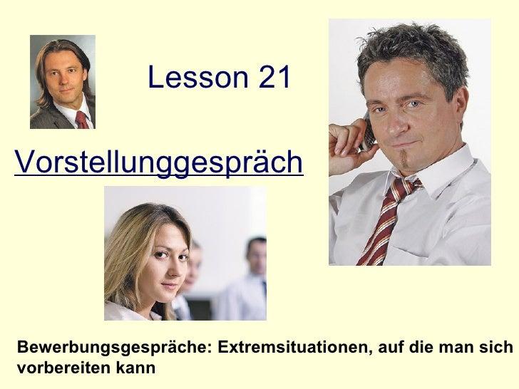 Lesson 21 Vorstellunggespräch Bewerbungsgespräche: Extremsituationen, auf die man sich vorbereiten kann    ...
