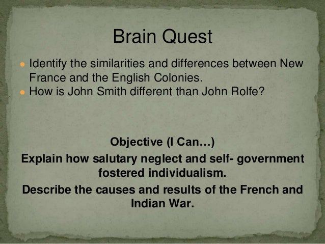 ● Identify the similarities and differences between New France and the English Colonies. ● How is John Smith different tha...
