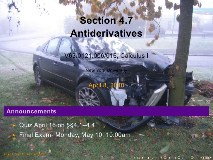 Section 4.7                              Antiderivatives                              V63.0121.006/016, Calculus I        ...