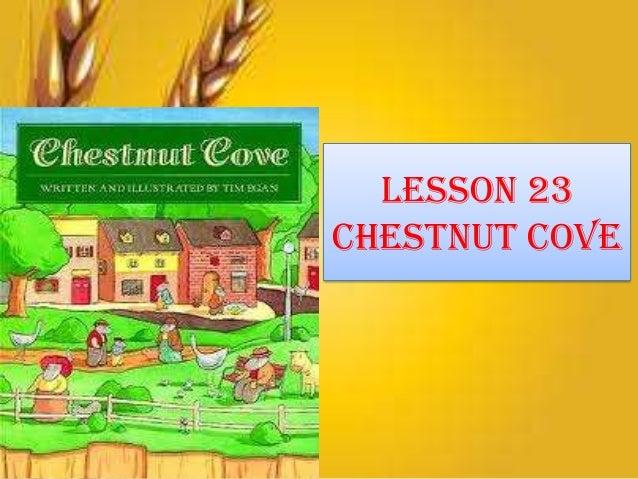 Lesson 23Chestnut Cove