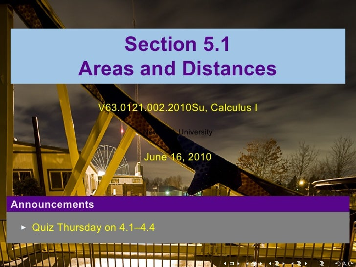Section 5.1            Areas and Distances                 V63.0121.002.2010Su, Calculus I                          New Yo...