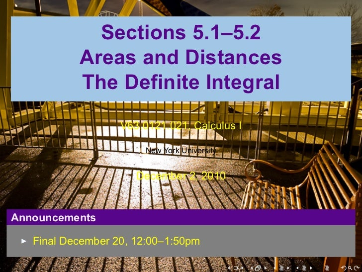 .                 Sections 5.1–5.2               Areas and Distances               The Definite Integral                  ...