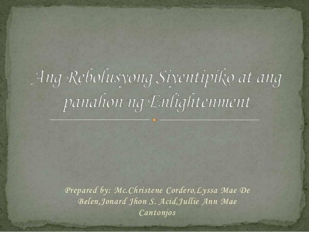 Prepared by: Mc.Christene Cordero,Lyssa Mae De Belen,Jonard Jhon S. Acid,Jullie Ann Mae Cantonjos